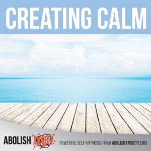 Creating Calm Free Hypnosis MP3 from Abolish Anxiety