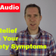 get relief from anxiety symptoms - coping with anxiety
