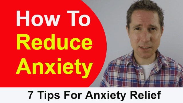 how to reduce anxiety - 7 tips for anxiety relief